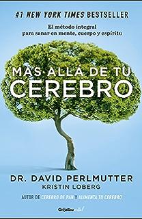 Más allá de tu cerebro (Colección Vital): El método integral para sanar en