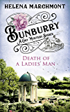Bunburry - Death of a Ladies' Man: A Cosy Mystery Series (Countryside Mysteries: A Cosy Shorts Series Book 4)
