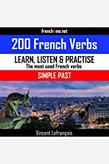 200 French Verbs - Simple Past: The Most Used Verbs Conjugated in the Simple Past Tense Audible Audiobook