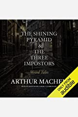 The Shining Pyramid & The Three Impostors: Weird Tales Audible Audiobook