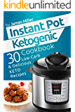 Instant Pot Ketogenic Cookbook: 30 Low Carb & Delicious Keto Recipes (Instant Pot Cookbooks Book 2)