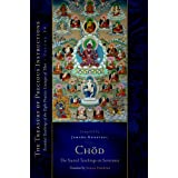 Chod: The Sacred Teachings on Severance: Essential Teachings of the Eight Practice Lineages of Tibet, Volume 14 (The Treasury