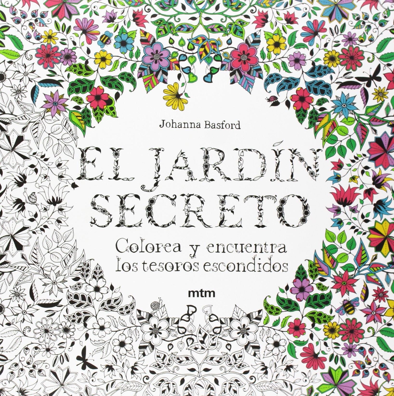 El Jardín Secreto Colorea Y Encuentra Los Tesoros Escondidos Spanish Edition Basford Johanna 9788415278498 Books