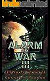 Alarm of War, Book III: Desperate Measures