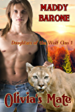 Olivia's Mate (Daughters of the Wolf Clan Book 1)