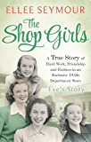 The Shop Girls: Eve's Story: Part 1