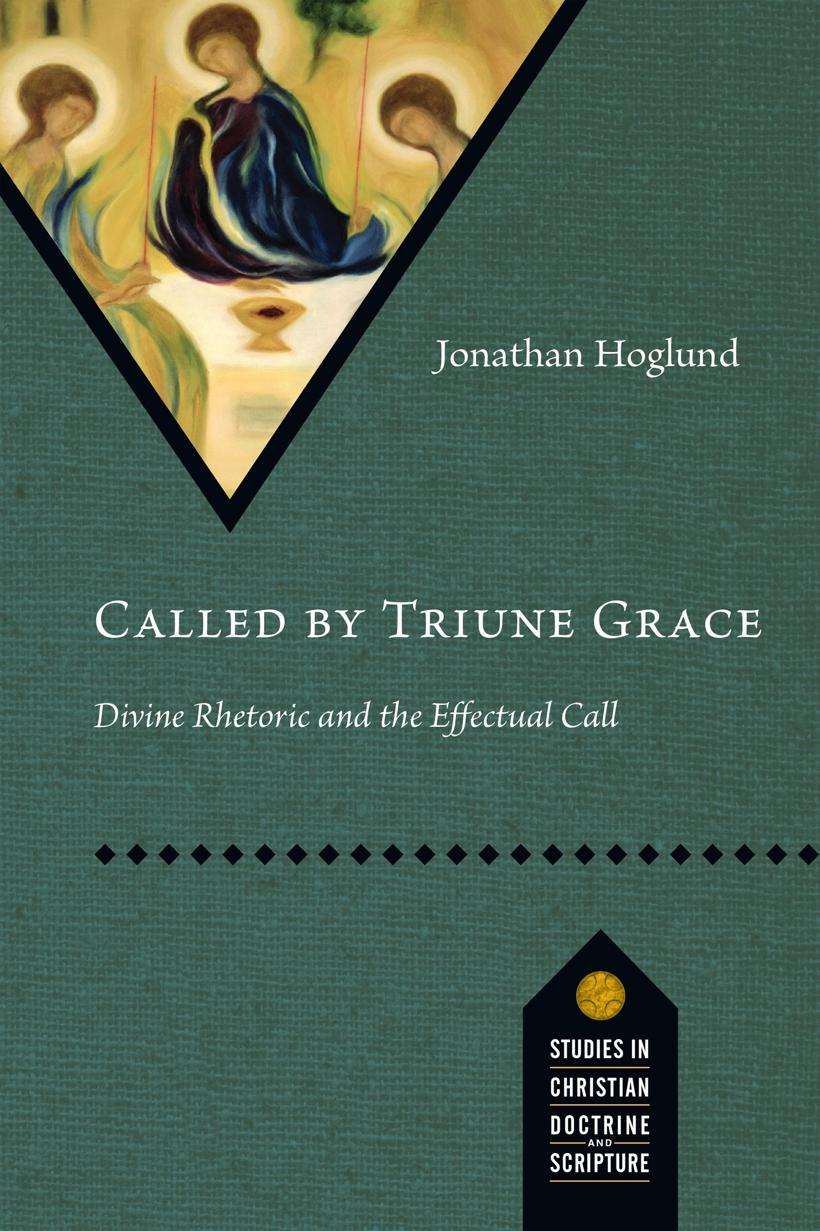 called by triune grace divine rhetoric and the effectual call