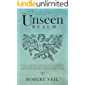 The Unseen Realm: A Spiritual Approach to Find The Truth about Supernatural World, Remove The Invisible and Reach God, Learn about Angels to Start The Journey to Heaven from Bible Scripture