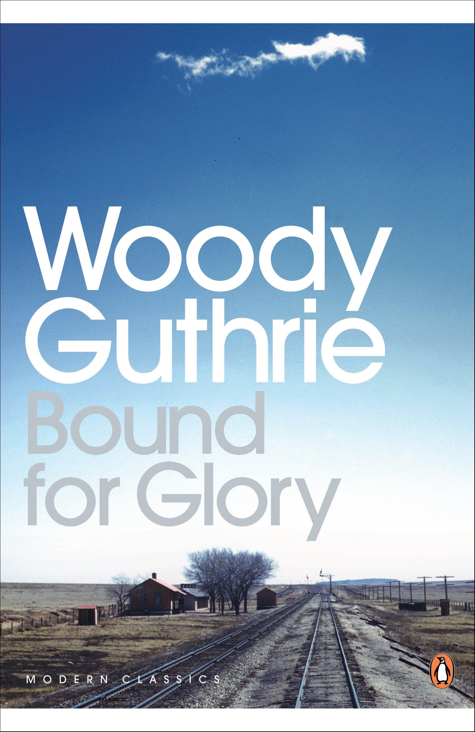 Bound for Glory (Penguin Modern Classics): Amazon.es: Woody Guthrie, Joe Klein: Libros en idiomas extranjeros