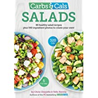 Carbs & Cals Salads: 80 Healthy Salad Recipes & 350 Photos of Ingredients to Create Your Own!
