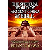 The Spiritual World of Ancient China and the Bible: Biblical Background to the Novel Qin: Dragon Emperor of China (Chronicles
