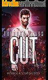 The Cut: The Through Glass Series, Book Four