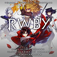 RWBY, Vol. 7 (Music from the Rooster Teeth Series)