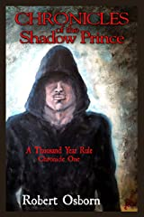 Chronicles Of The Shadow Prince: A Thousand Year Rule Kindle Edition