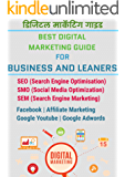 BEST DIGITAL MARKETING GUIDE FOR BUSINESS AND LEANERS: SEO (Search Engine Optimisation) | SMO (Social Media Optimization) | SEM (Search Engine Marketing) (Hindi Edition)