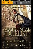Accidental Duelist: A LitRPG Swashbuckler (Accidental Champion Book 1)
