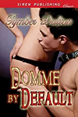 Domme by Default (Siren Publishing Classic) Kindle Edition