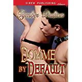 Domme by Default (Siren Publishing Classic) (English Edition)
