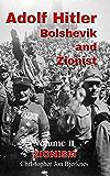 Adolf Hitler: Bolshevik and Zionist Volume II Zionism