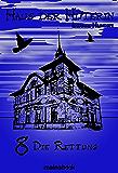 Haus der Hüterin: Band 8 - Die Rettung: Fantasy-Serie