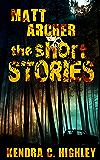 Matt Archer: The Short Stories (Matt Archer: Monster Hunter)