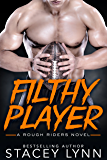 Filthy Player (Rough Riders Standalone Novel Book 2)