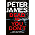 Dead If You Don't: A Roy Grace Novel 14