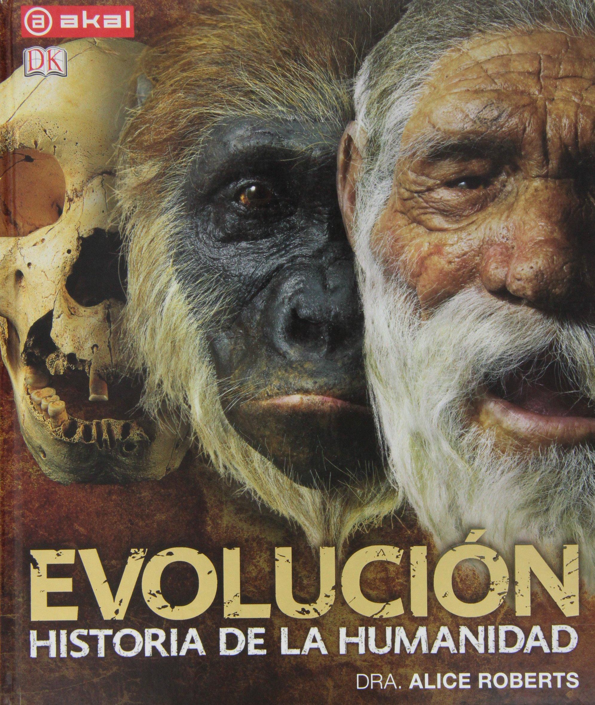 Evolución: Historia de la humanidad Grandes Temas akal: Amazon.es: Roberts, Alice: Libros