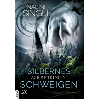 Age of Trinity - Silbernes Schweigen (Psy Changeling 16) (German Edition)
