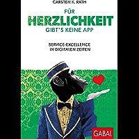 Für Herzlichkeit gibt's keine App: Service-Excellence in digitalen Zeiten (Dein Business) (German Edition)