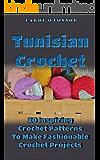 Tunisian Crochet: 20 Inspiring Crochet Patterns To Make Fashionable Crochet Projects