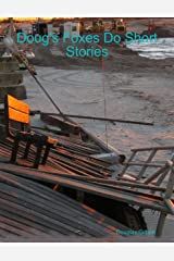 Doug's Foxes Do Short Stories Kindle Edition