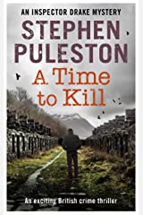 A Time to Kill : An exciting British crime thriller (Inspector Drake Book 5) Kindle Edition