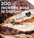 200 recettes pour le barbecue