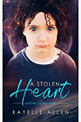 A Stolen Heart: An Immortal Science Fiction in the Antonello Brothers Series Kindle Edition