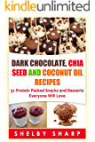Dark Chocolate, Chia Seed and Coconut Oil Recipes: 32 Protein Packed Snacks and Desserts Everyone Will Love (Chia Seed Recipes Book 1) (English Edition)