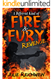A Different Kind of Fire & Fury: Revenge