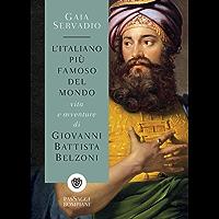 L'italiano più famoso del mondo: Vita e avventure di Giovanni Battista Belzoni