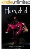 Hush, child: A Suspense Novel