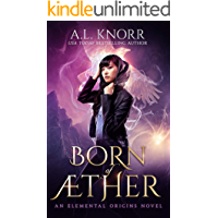 Born of Aether: An Asian Fantasy & Elemental Origins Novel (The Elemental Origins Series Book 4)