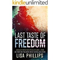 Last Taste of Freedom (Chevalier Protection Specialists Book 1)