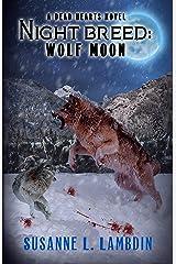 Night Breed: Wolf Moon (A Dead Hearts Novel Book 10) Kindle Edition
