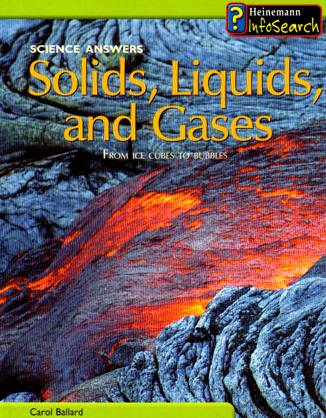 Download Solids, Liquids, and Gases: From Ice Cubes to Bubbles (Science Answers) ebook