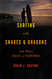 Surfing with Snakes & Dragons: And Other Tales of Suburbia