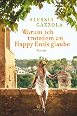 Warum ich trotzdem an Happy Ends glaube: Roman (German Edition) Kindle Edition