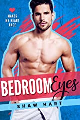 Bedroom Eyes (Makes My Heart Race Book 2) Kindle Edition