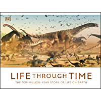 Life Through Time: The 700-Million-Year Story of Life on Earth (English Edition)