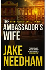 THE AMBASSADOR'S WIFE (The Inspector Samuel Tay Novels Book 1) Kindle Edition