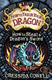 How to Steal a Dragon's Sword: Book 9 (How To Train Your Dragon)