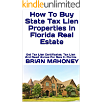 How To Buy State Tax Lien Properties In Florida Real Estate: Get Tax Lien Certificates, Tax Lien And Deed Homes For Sale…